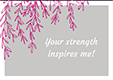 SEA_eCard-Your Strength Inspires Me
